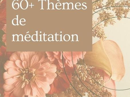 60+ Idées de thématiques pour vos méditations