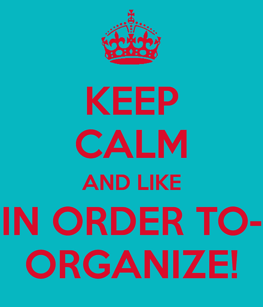 keep-calm-and-like-in-order-to-organize-page-001.jpg