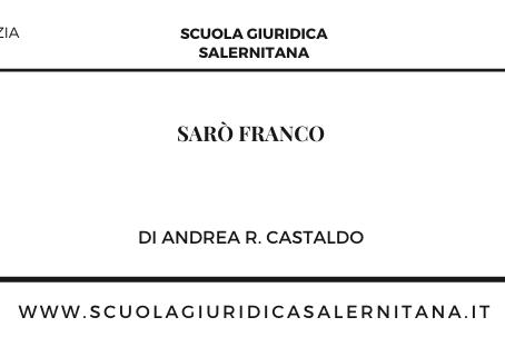 Sarò franco - di Andrea R. Castaldo