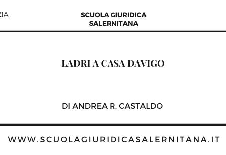 Ladri a casa Davigo - di Andrea R. Castaldo