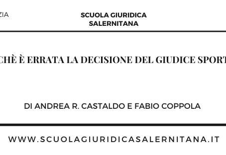 Perché è errata la decisione del Giudice sportivo - di Andrea R. Castaldo e Fabio Coppola