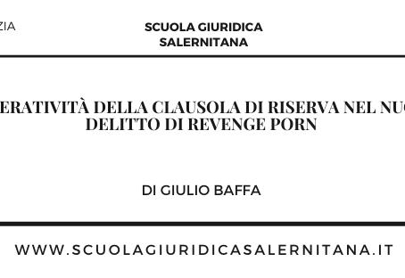 L'operatività della clausola di riserva nel nuovo delitto di  Revenge porn - di Giulio Baffa