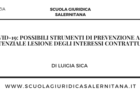 COVID-19: possibili strumenti di prevenzione alla potenziale lesione degli interessi contrattuali