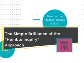 "The Simple Brilliance of the ""Humble Inquiry"" Approach"