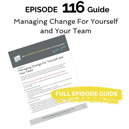 Guide to Episode 116: Managing Change For Yourself and Your Team