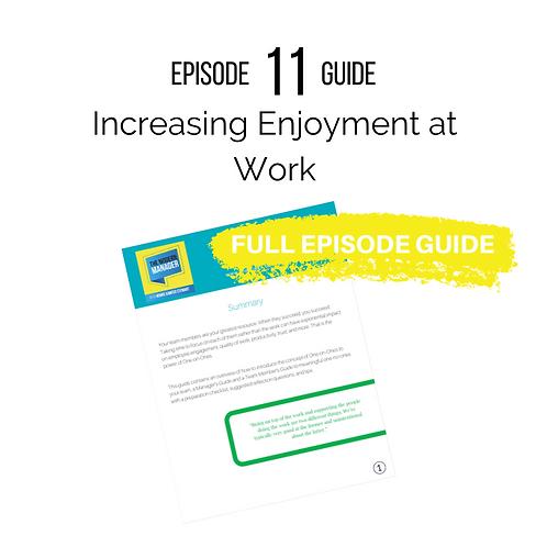Guide to Episode 11: Increasing Enjoyment at Work