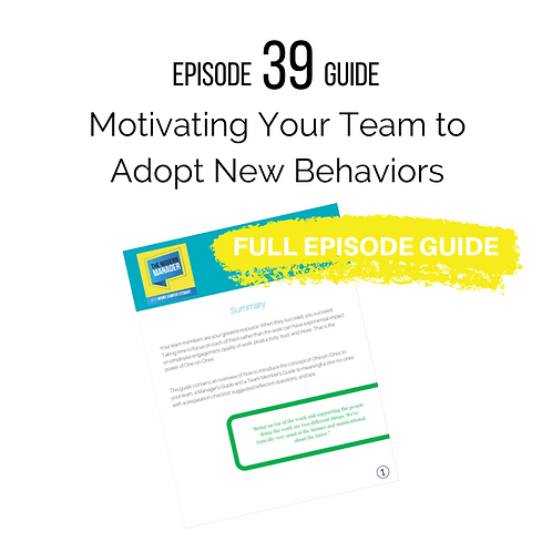 Guide to Episode 39: Motivating Your Team to Adopt New Behaviors