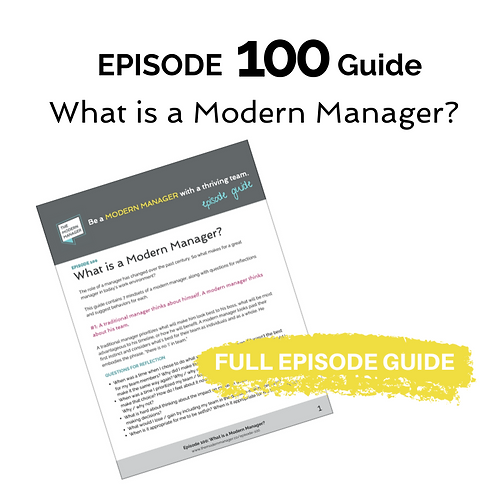 Guide to Episode 100: What is a Modern Manager?