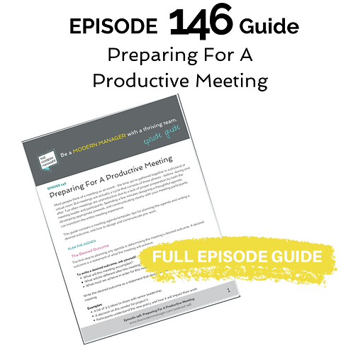 Guide to Episode 146: Preparing For A Productive Meeting