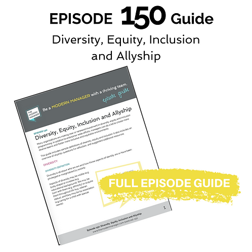 Guide to Episode 150: Diversity, Equity, Inclusion and Allyship