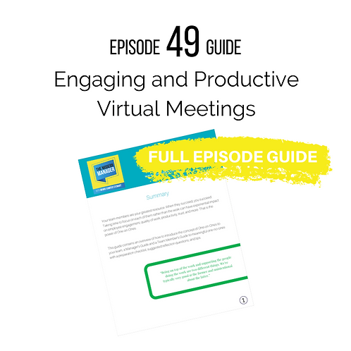 Guide to Episode 49: Engaging and Productive Virtual Meetings