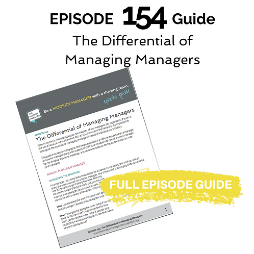 Guide to Episode 154: The Differential of Managing Managers