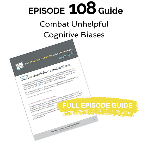 Guide to Episode 108: Combat Unhelpful Cognitive Biases