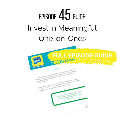 Guide to Episode 45: Invest in Meaningful One-on-Ones