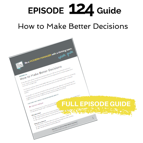 Guide to Episode 124: How to Make Better Decisions