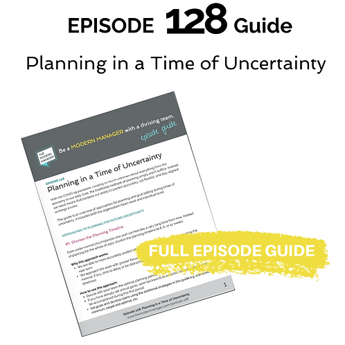 Guide to Episode 128: Planning in a Time of Uncertainty