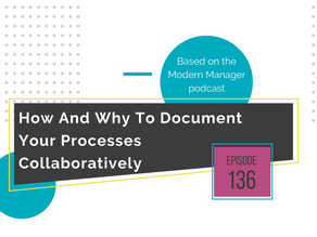 How And Why To Document Your Processes Collaboratively