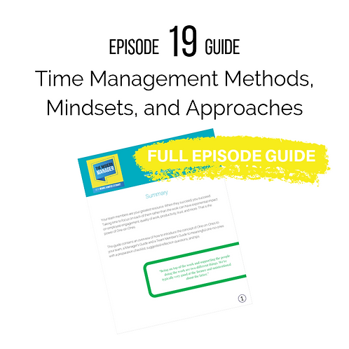 Guide 19: Time Management Mindsets, Methods and Approaches