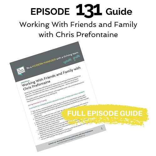 Guide to Episode 131: Working With Friends and Family with Chris Prefontaine
