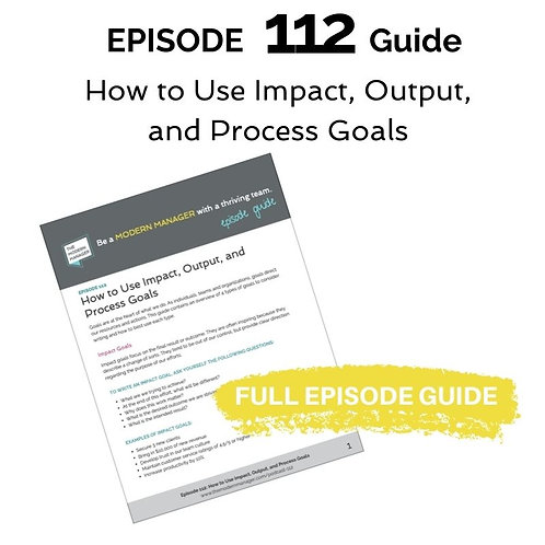 Guide to Episode 112:How to Use Impact, Output, and Process Goals