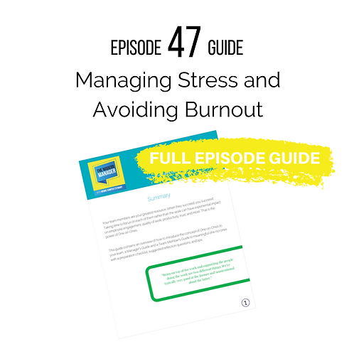 Guide to Episode 47: Managing Stress and Avoiding Burnout