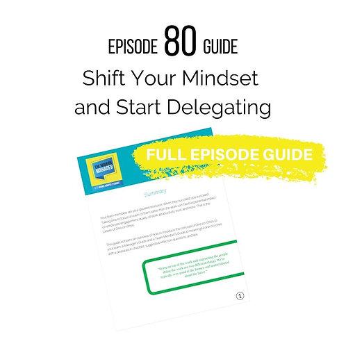 Guide to Episode 80: Shift Your Mindset and Start Delegating