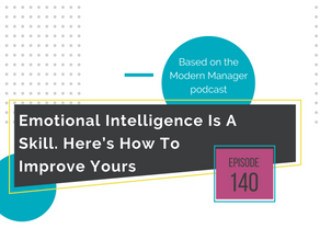 Emotional Intelligence Is A Skill. Here's How To Improve Yours