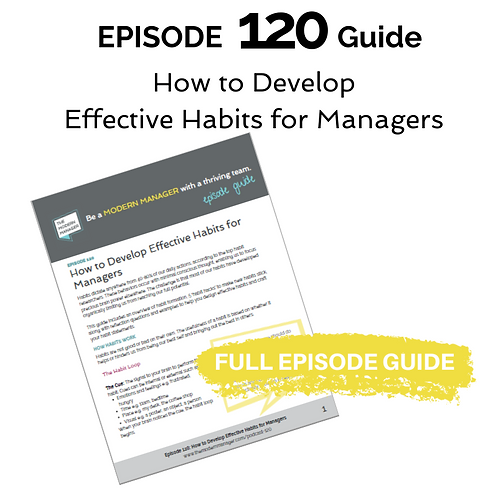 Guide to Episode 120: How to Develop Effective Habits for Managers