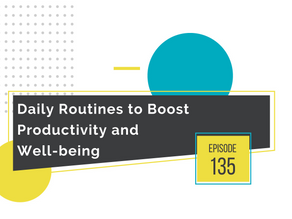 Create Your Daily Routines for Increased Productivity and Well-being