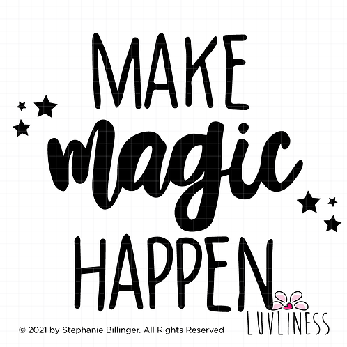 Make Magic Happen SVG PNG EPS Digital Download