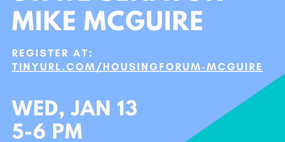 Housing Forum with Senator McGuire - January 13 at 5:00 pm