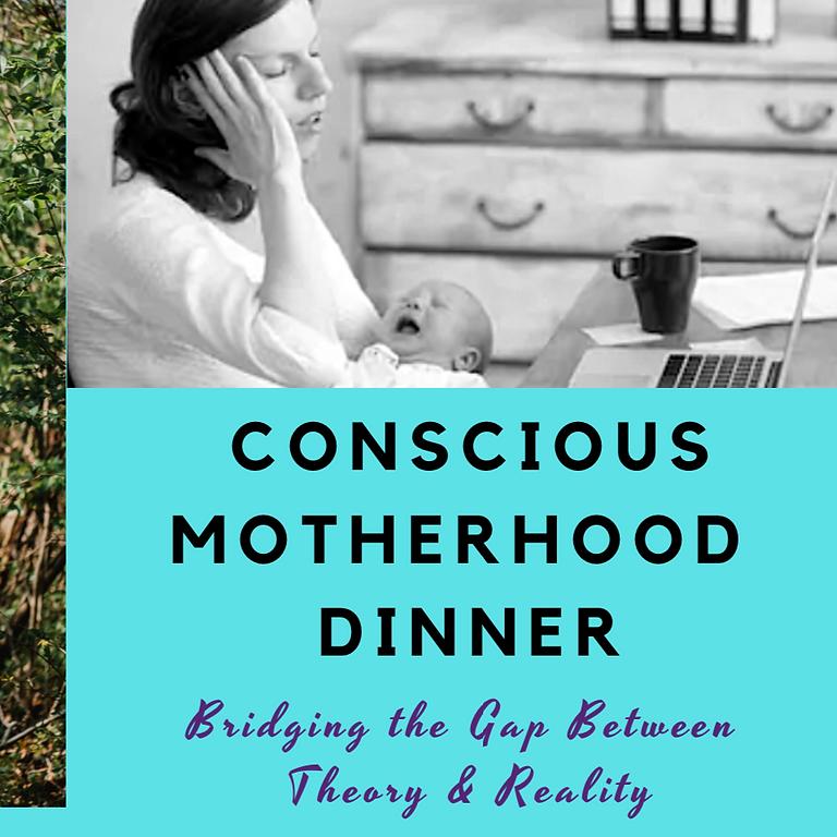 Conscious Motherhood Dinner
