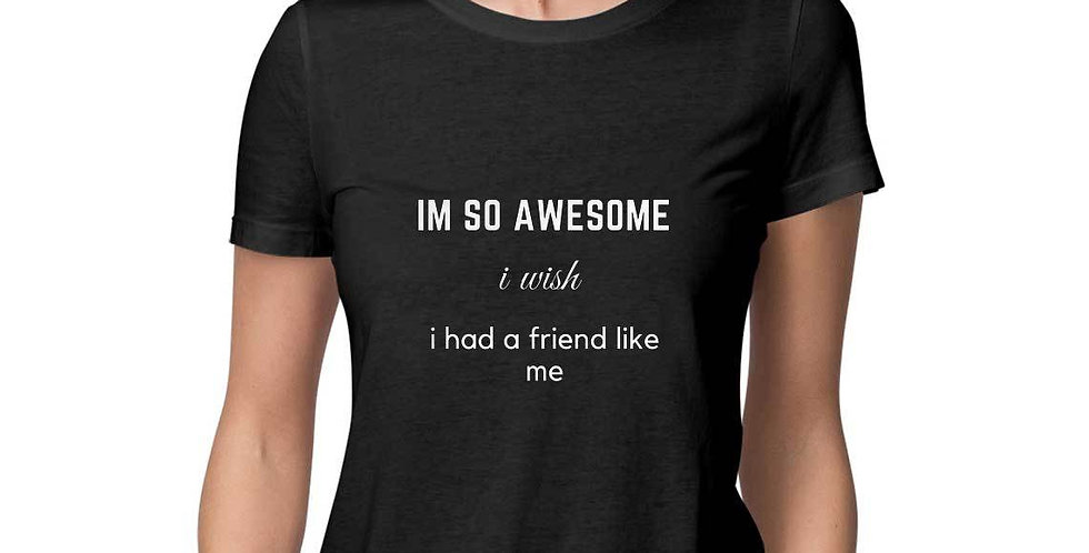 i'm so awesome funny t shirt