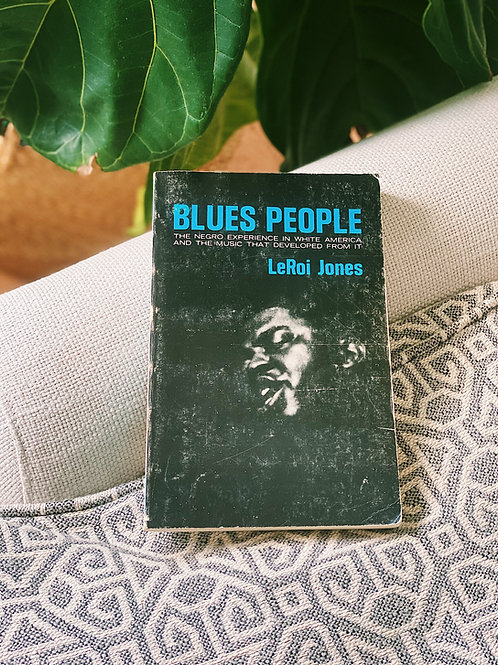 Blues People: The Negro Experience in White America and the Music that Developed