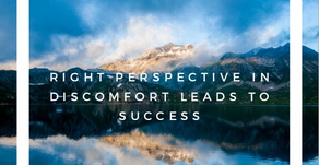 Right Perspective in Discomfort Leads To Success