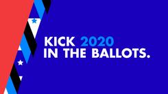 Kick 2020 in the Ballot