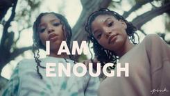 I Am Enough: Chloe x Halle