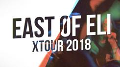 East of Eli - Xtour 2018 Promo