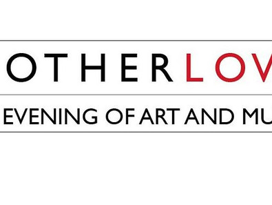 MotherLove - An Evening of Art and Music