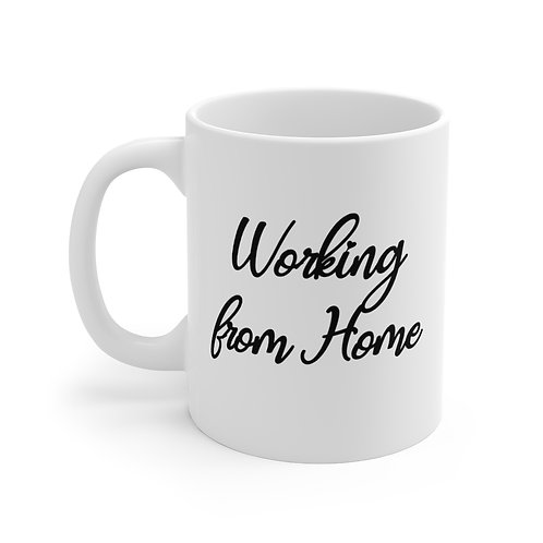 Working from home, home from work mug-11oz