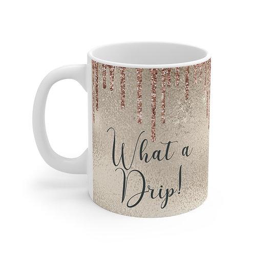What a Drip Mug 11oz