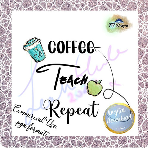 Coffee, Teach, Repeat .pgn clipart for commercial use