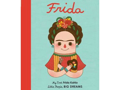 Little People Big Dreams: Frida my first board book
