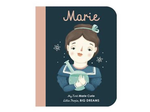 Little People Big Dreams: Marie my first board book