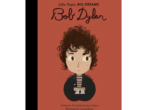Little People Big Dreams; Bob Dylan