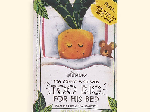 The Carrot Who Was Too Big For His Bed - Plantable Children's Book