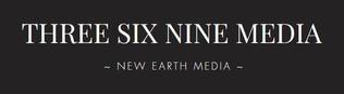 Three Six Nine Media ~ New Earth Media ~