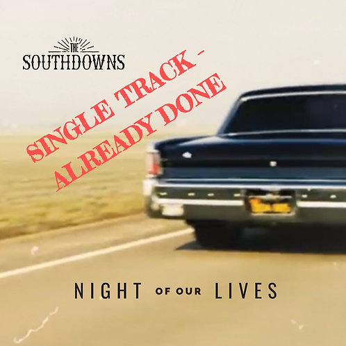 Already Done (The Southdowns - Night our Our Lives EP) - mp3 Audio Track