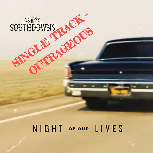 Outrageous (The Southdowns - Night our Our Lives EP) - mp3 Audio