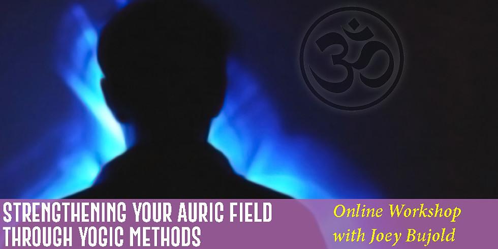 Strengthening Your Auric Field Through Yogic Methods